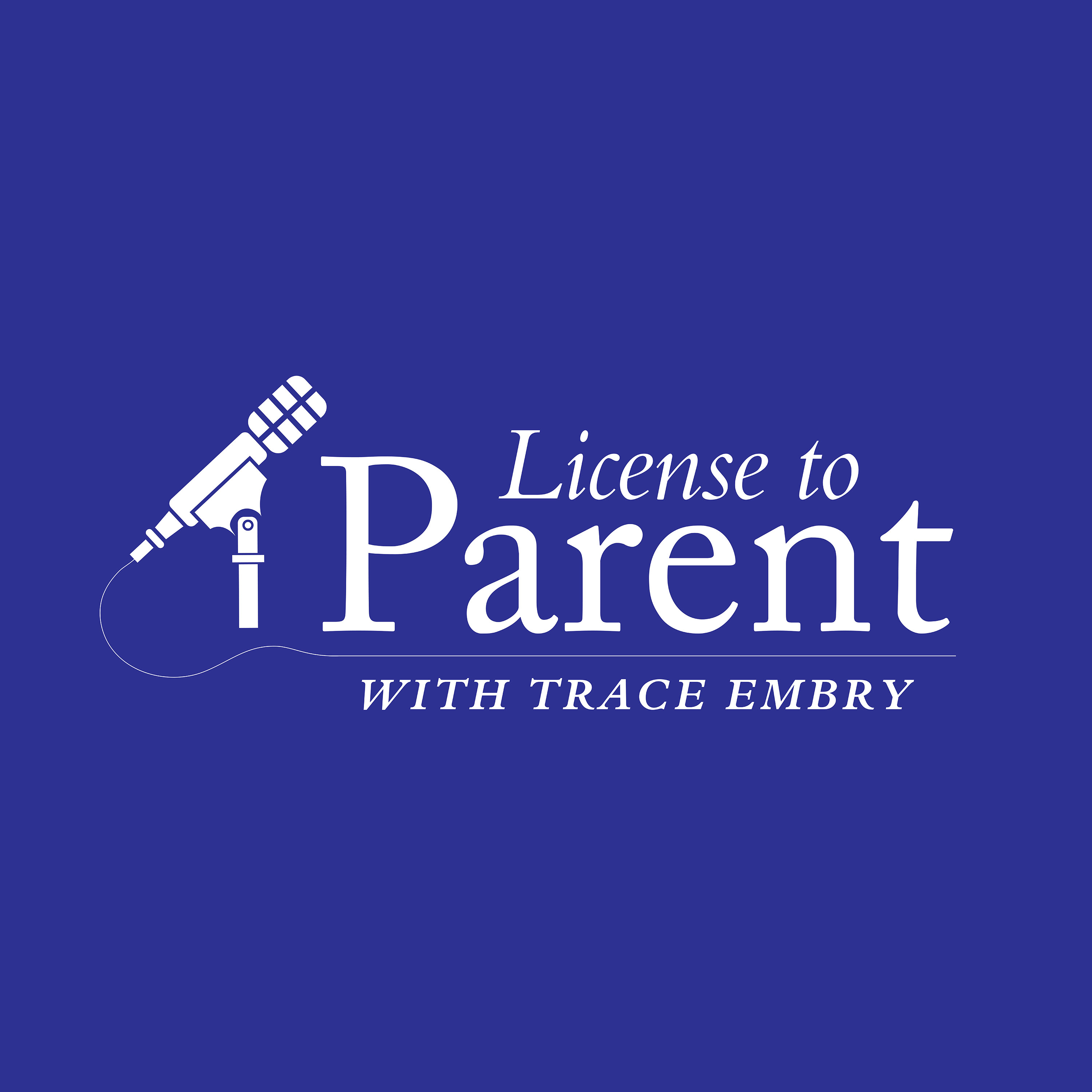 License to Parent with Trace Embry